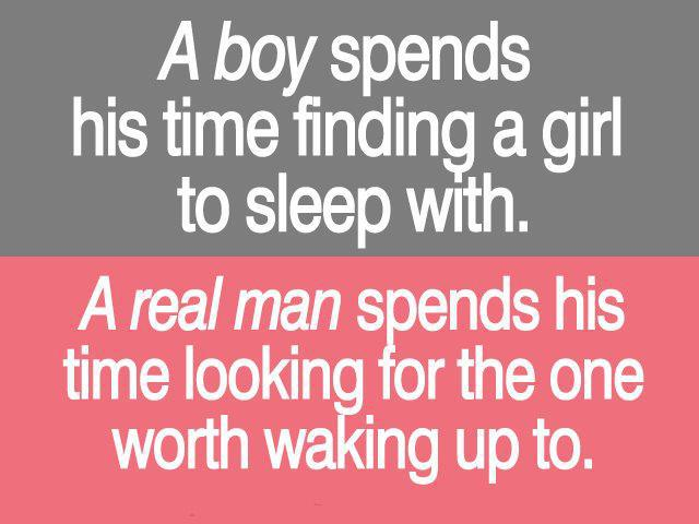 https://s3.amazonaws.com/sitecdn/quotepictures-cdn/uploads/A-real-man-spends-his-time-looking-for-the-one-worth-waking-up-to.jpg