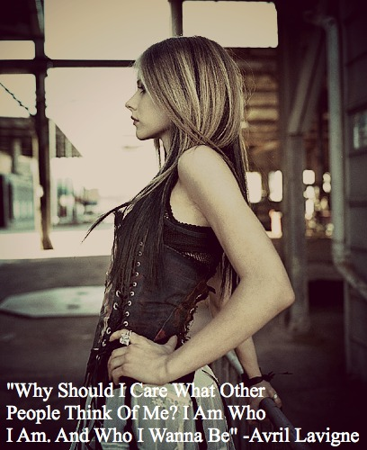 Quote Pictures Avril Lavigne Why Should I Care What Other People
