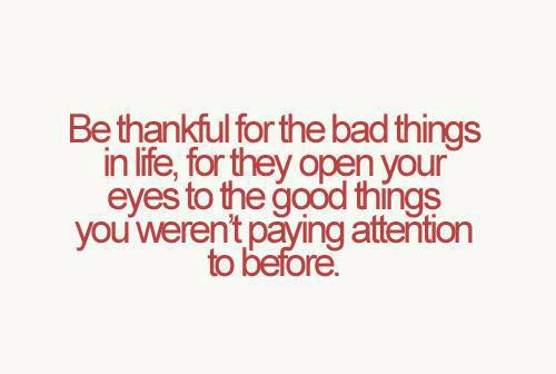 Delightful Be Thankful For The Bad Things In Life