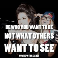 Be who you want to be, not what others want to see