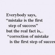 Correction of mistake is the first step of success