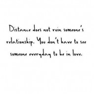 Distance does not ruin someone's relationship