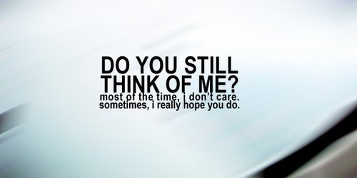 Why Do I Still Love You Quotes Tumblr : Quote Pictures Do you still think of me
