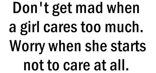 Quote Pictures Don't Get Mad When A Girls Cares Too Much