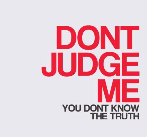 Quotes Don T Judge: You Dont Know Me Quotes. QuotesGram