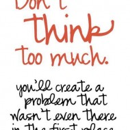 Don't think too much, you will create a problem that wasn't even there in the first place