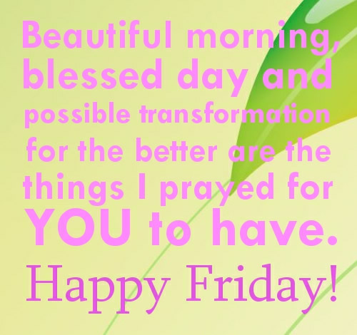 Quote Pictures Friday Quotes Beautiful Morning Blessed Day And