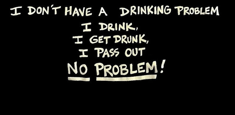 I don't have a drinking problem!