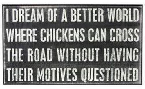 Famous Quotes About Chickens: Quote Pictures I Dream Of A Better World Where Chickens