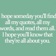 I hope someday you'll find all my quotes
