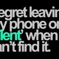 I regret leaving my phone on silent when I can't find it