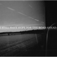 I still have hope for the road ahead
