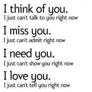 I think of you, I just can;t talk to you right now