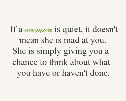 Quote Pictures If A Woman Is Quiet It Does Not Mean She Is Mad At You