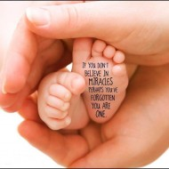 If you don't believe in miracles perhaps you have forgotten you have one
