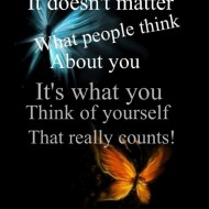 It doesn't matter what people think about you