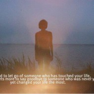 It's hard to let go of someone who has touched your life