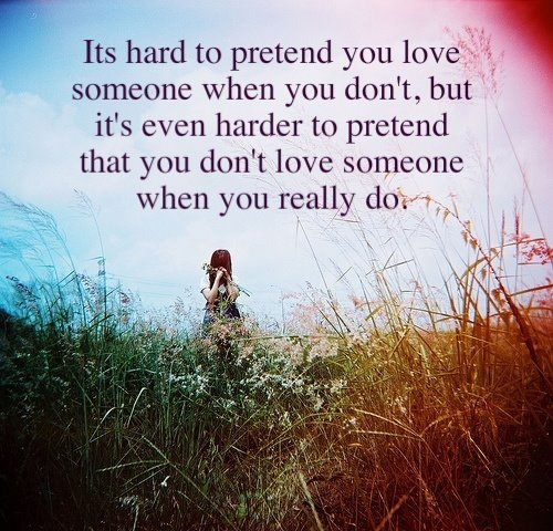 Its-hard-to-pretend-you-love-someone-when-you-dont.jpg