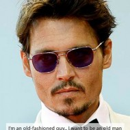 Johnny Depp - I am an old-fashioned guy... I want to be an old man with a beer belly