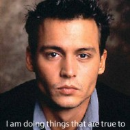 Johnny Depp Quotes - I am doing things that are true to me. The only think I have a problem with
