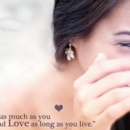 Laugh as much as you can, breath and love as long as you live