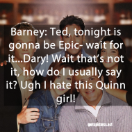 Legendary Quotes - How I met Your Mother - Barney Stinson