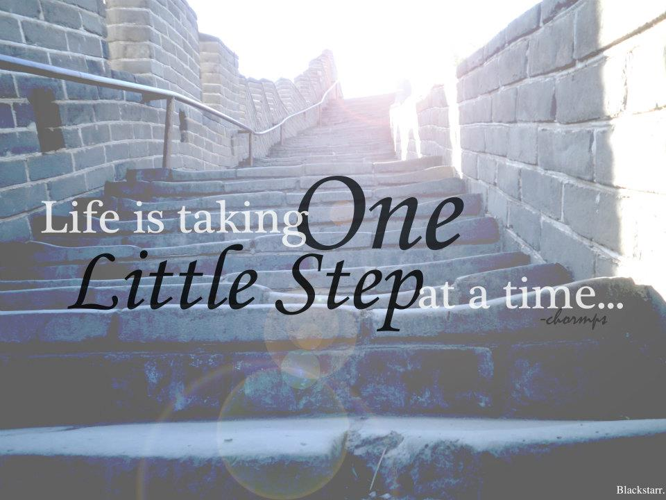 Quote Pictures Life Is Taking One Little Step At A Time