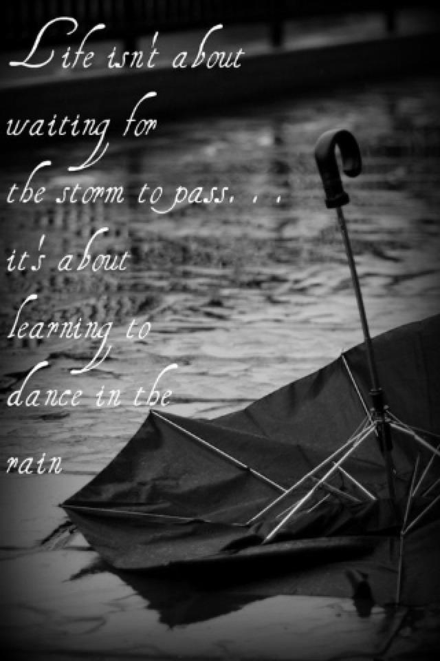Quote Pictures Life Isnt About Waiting For The Storm To Pass