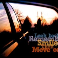 Look back. Remember. Smile. Then move on