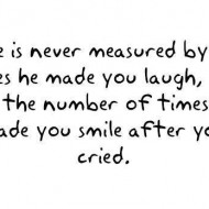 Love is never measured by the times he made you laugh
