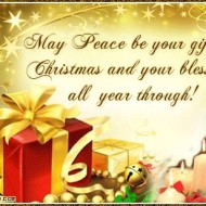 May peace be your gift at christmass and you blessing all year through!