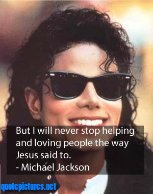 Quote Pictures Michael Jackson Quotes But Will Never Stop Helping