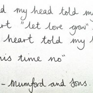 Mumford and Sons - And my head told my heart, let love grow