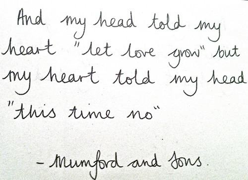 Mumford And Sons Quotes Quote Pictures Mumford And Sons  And My Head Told My Heart Let .