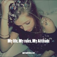 My Life My Rules My Attitude