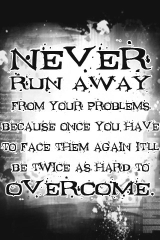 Image result for run towards your problems