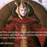 Padme Amidala - What if the democracy we thought we were serving no longer exists