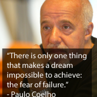 Paulo Coelho Quotes - There is only one thing that makes a dream impossible to achieve