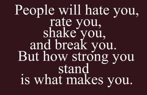 Quote Pictures People Will Hate You Rate You Shake You And Break You