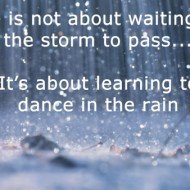 Rainy quote - Life is not about waiting for the storm to pass