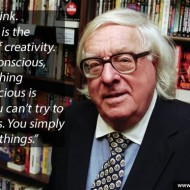 Ray Bradbury Quote - Don't think. Thinking is the enemy of creativity