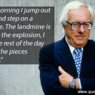 Ray Bradbury Quote - Every morning I jump out of bed and step on a landmine
