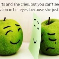 She hurts and she cries but you can't see the depression in her eyes