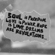 Sould is freedom. Love is power
