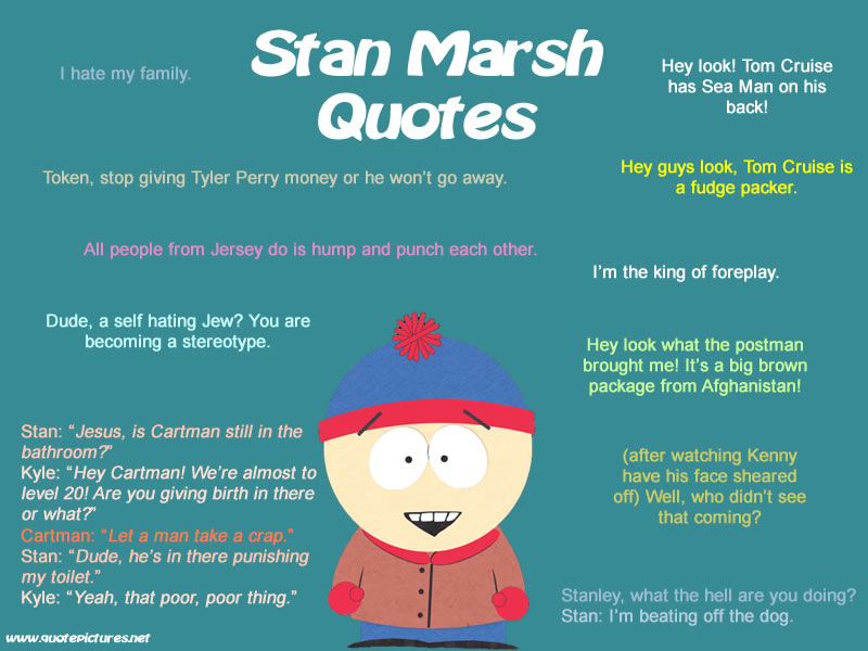 Quote Pictures Southpark - Stan Marsh Quotes
