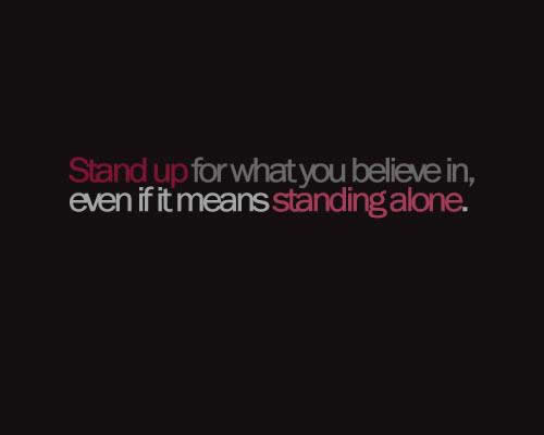 Quote Pictures Stand Up For What You Believe In