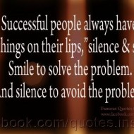 Successful people always have two things on their lips, silence and smile