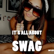 Swag Quotes - It's all about swag