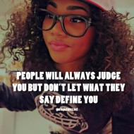 Swag Quotes - People will always judge you but don't let what they say define you