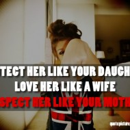 Quote pictures swagger quotes protect her like your daughter love quote pictures swagger quotes protect her like your daughter love her like a wife respect her like your mother altavistaventures Image collections
